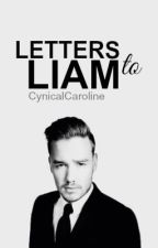 Letters to Liam by CynicalCaroline