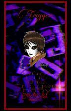 Trigger // {Masky x Reader} by 1-800-Mrs-Ackerman