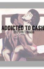 Addicted to Cash by mindofaQueen