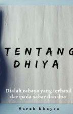 Tentang Dhiya  by Sarah_Khayra