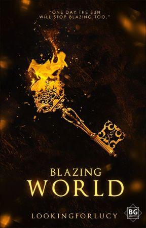 Blazing World by lookingforlucy