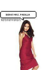 Being Mrs. Padilla {Completed} by NordinaryFangirl