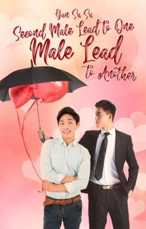 Second Male Lead to One, Male Lead to Another by Yansusustories