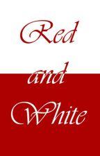 Red and White (Bleach Fanfic) by yemihikari
