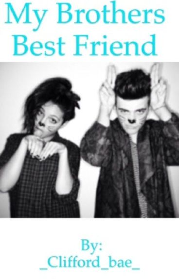 best friend is dating my brother