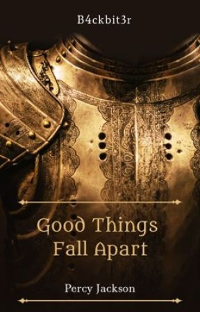 Good Things Fall Apart [On Hold] by B4ckbit3r