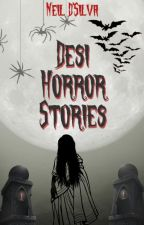 Desi Horror Stories by NeilDSilva