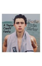 Nashs Twin Sister (Taylor Caniff fanfic) by urfavoritetrash