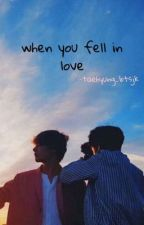 when you fell in love [taekook] ✅ by taehyung_btsjk