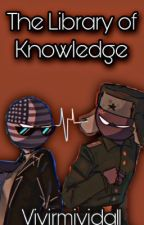 The Library of Knowledge || TLOK: Book One || Statehumans || ᥴꪮꪑρꪶꫀ𝓽ꫀᦔ by vivirmivida11