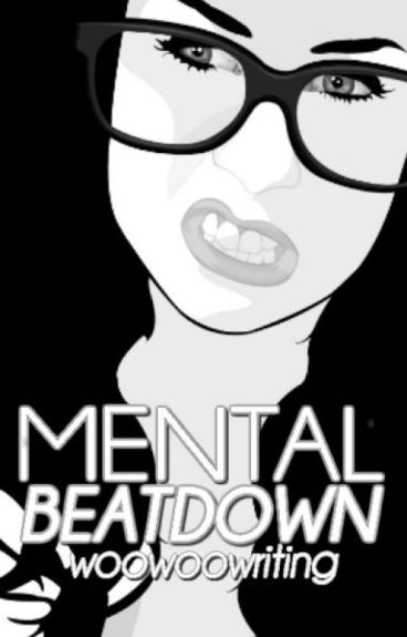 Mental Beatdown by Woowoowriting