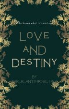 Love and destiny by Tarrantisbonkers