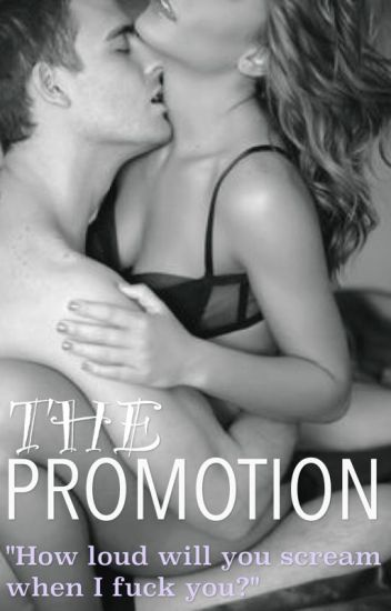 The Promotion (18+ Only)