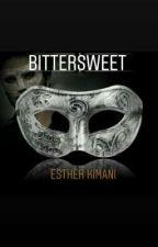 BITTERSWEET by EstherWangari036