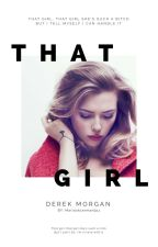 That Girl // Derek Morgan by MariaAckerman911