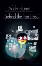 Adder stone: behind the Iron cross by Bluebunny2017