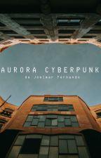 Aurora Cyberpunk by CyberFuturista