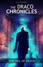 The Veil of Death (The Draco Chronicles #1) by GiAsMa23