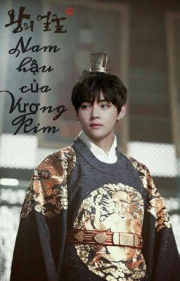 Đọc truyện [Taekook/vkook/XK] Nam hậu của vương Kim