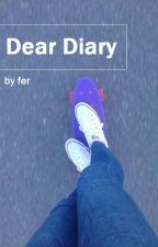 Dear diary || Z.M || by Hazzasteel