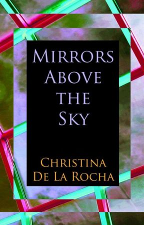 Mirrors Above the Sky by xtinadlr