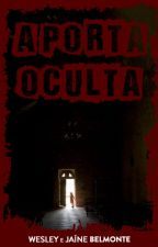 A Porta Oculta [Conto] by HorrorBrothers