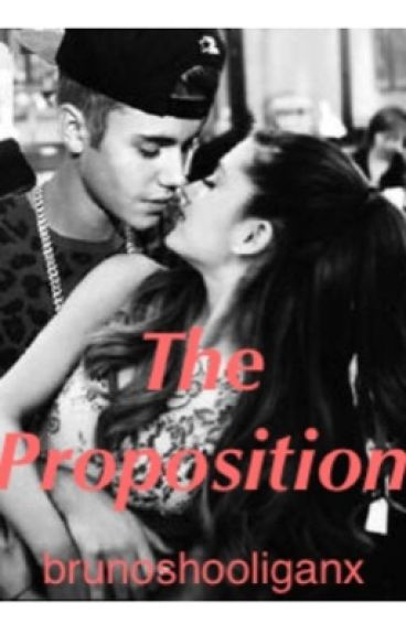 The Proposition. ~Justin Bieber