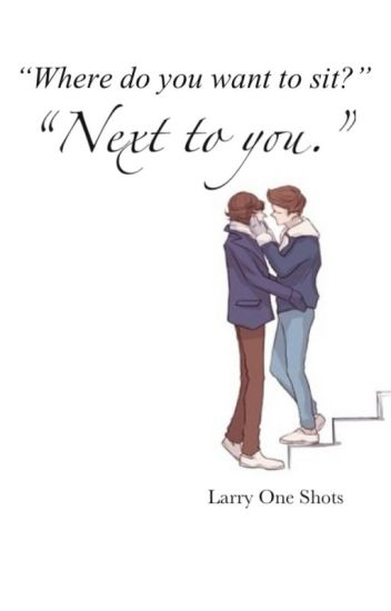 Next to you (Larry one shots - book 7) (on hiatus)