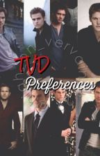 TVD Preferences by High_On_Vervain1129