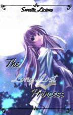 THE LONG LOST PRINCESS by Sweetie_Licious