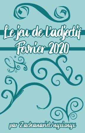 Le Jeu de l'Adjectif - Février 2020 by Zachanariel