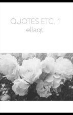Quotes etc. 1 by EllaQt