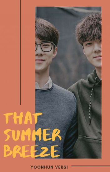 That Summer Breeze  [YoonHun Versi]