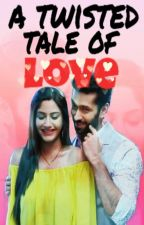 A Twisted Tale Of Love by Haranjini