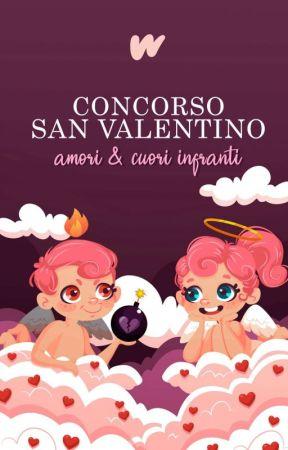 Concorso San Valentino: Amori&Cuori Infranti by AmbassadorsITA