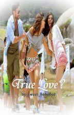 True Love ? by sweet_babybee