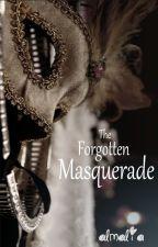 The Forgotten Masquerade [Dalam Perbaikan] by ArumaAoi