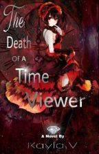 The Death of a Time Viewer by Cptmorgue