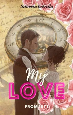 My Love from 1871 by yeoliely