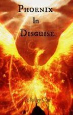 ~*Phoenix In Disguise*~ by XxWishingStarxX
