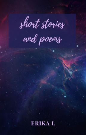 Short stories and Poems by eri_1800