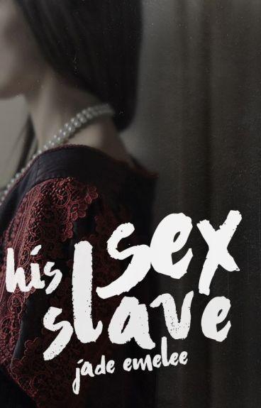 His Sex Slave by JadeEmelee