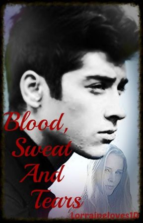 Blood, Sweat and Tears by lorraineloves1D