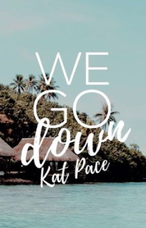 We Go Down by PaceYurself