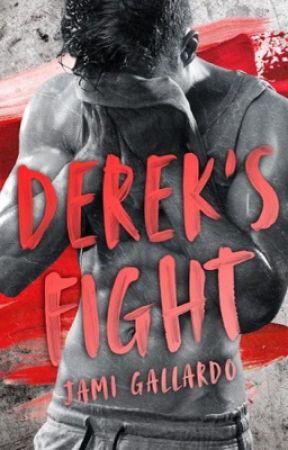DEREK'S FIGHT (DEREK #2) by Jami1012