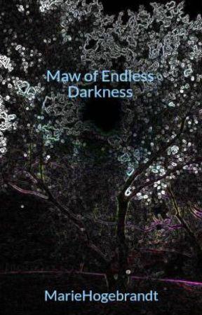 Maw of Endless Darkness by MarieHogebrandt