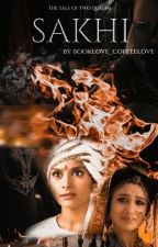 Sakhi: The Tale of Two Queen's by booklove_coffeelove