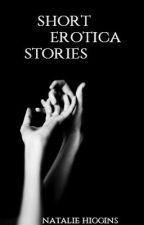 Short Erotica Stories by -sinful