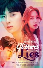 GLITTERS and LIES [ GnL ] ~ COMPLETED by Neves_Ximsy
