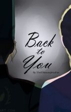 Back To You (Elsa x Female Reader) *PLATONIC* by TheUltimateJelsaFan